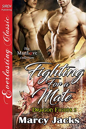 Fighting for a Mate [Dragon Fights 5] (Siren Publishing Everlasting Classic ManLove) (English Edition)