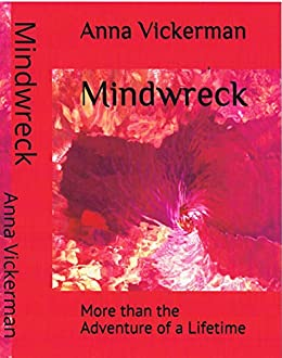 MINDWRECK: More than the Adventure of a Lifetime by [Anna Vickerman]