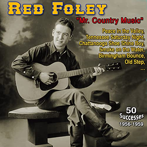"""Red Foley - \""""Giant Influence During the Formative Years of Contemporary Country Music\"""" - Peace in the Valley (50 Successes 1956-1958)"""