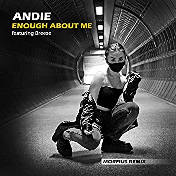 Enough About Me (Morfius Remix)