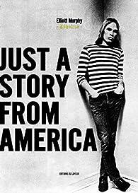 Just a story from america - memoires par Elliott Murphy