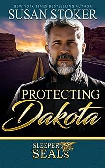 Protecting Dakota (Sleeper SEALs Book 1) by [Susan Stoker, Suspense Sisters]