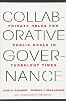 Collaborative Governance: Private Roles for Public Goals in Turbulent Times