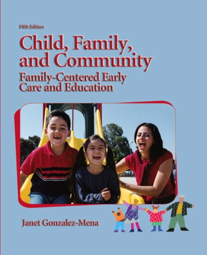 Child, Family, and Community: Family-Centered Early Care and Education (5th Edition)