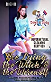 The Lying, the Witch, and the Werewolf (Down & Dirty Supernatural Cleaning Services Book 4) (Kindle Edition)