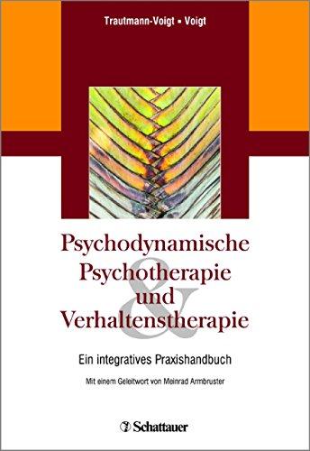 Psychodynamische Psychotherapie und Verhaltenstherapie: Ein integratives Praxishandbuch