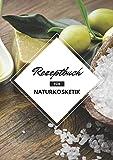 Rezeptbuch für Naturkosmetik: Leeres Rezeptbuch für Naturkosmetik zum Selbserschreiben • 111...