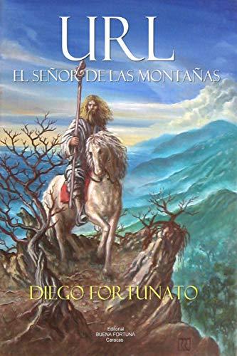 URL, EL SEÑOR DE LAS MONTAÑAS (Spanish Edition)