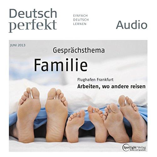 Deutsch perfekt Audio - Familie. 6/2013 Titelbild
