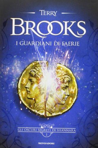 I guardiani di Faerie. Gli oscuri segreti di Shannara (Vol. 1)