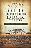Untold Stories of Old Currituck Duck Clubs