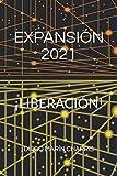 EXPANSIÓN 2021: ¡LIBERACIÓN!