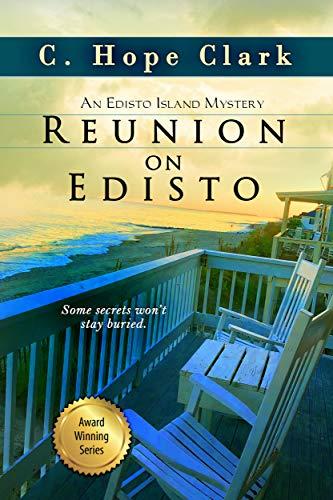 Reunion on Edisto (The Edisto Island Mysteries Book 7) by [C. Hope Clark]