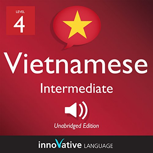 Learn Vietnamese - Level 4: Intermediate Vietnamese: Volume 1: Lessons 1-25 audiobook cover art