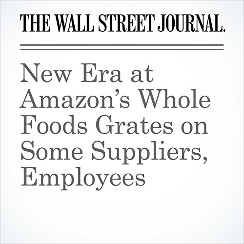 New Era at Amazon's Whole Foods Grates on Some Suppliers, Employees audiobook cover art