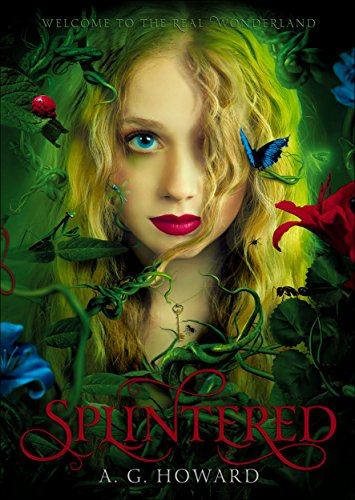 Splintered (Splintered Series #1): Splintered Book One by [A. G. Howard]