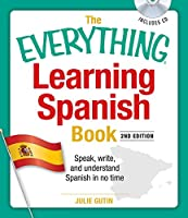 The Everything Learning Spanish Book with CD: Speak, Write, and Understand Basic Spanish in No Time (Everything®)