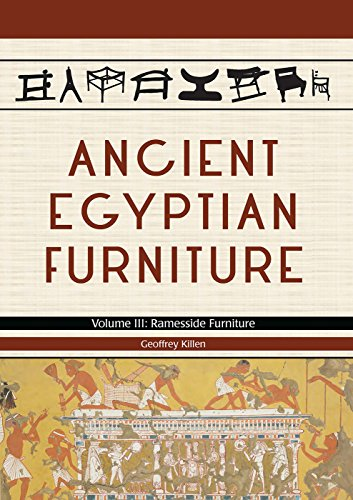 Ancient Egyptian Furniture. Volume III: Ramesside Furniture