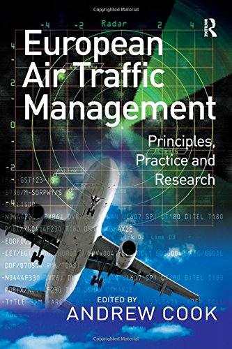 Download European Air Traffic Management: Principles, Practice and Research 0754672956