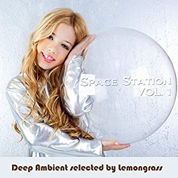 Space Station, Vol. 1 (Deep Ambient Selected by Lemongrass)