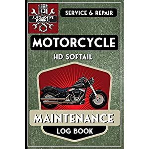 Motorcycle Maintenance Log Book: Harley Davidson Softail, 6x9 145 pages - Repairs & Maintenance Record Book, plus mileage log and parts list & note sections.
