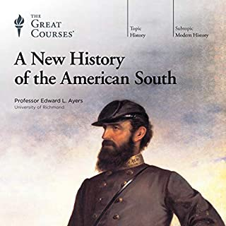 A New History of the American South                   By:                                                                                                                                 Edward L. Ayers,                                                                                        The Great Courses                               Narrated by:                                                                                                                                 Edward L. Ayers                      Length: 10 hrs and 45 mins     104 ratings     Overall 4.5