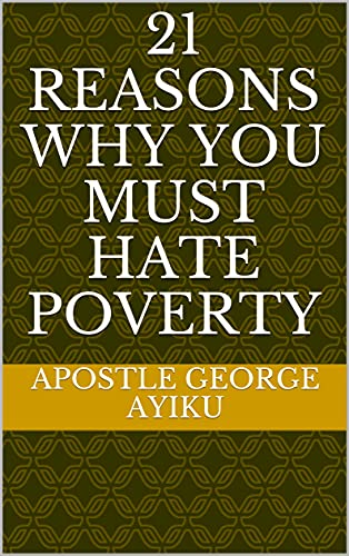 21 REASONS WHY YOU MUST HATE POVERTY (English Edition)