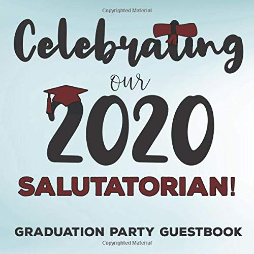 Celebrating Our 2020 Salutatorian!: Graduation Celebration Party Guest Book Memory Keepsake with Yearbook Spaces for Messages, Contact Info