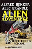Alien Adventure: Vier Cassiopeiapress Science Fiction Romane