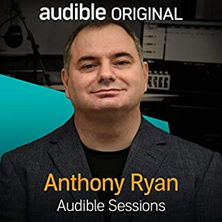 FREE: Audible Sessions with Anthony Ryan     Exclusive interview              By:                                                                                                                                 Anthony Ryan,                                                                                        Robin Morgan                               Narrated by:                                                                                                                                 Anthony Ryan,                                                                                        Robin Morgan                      Length: 13 mins     13 ratings     Overall 4.4