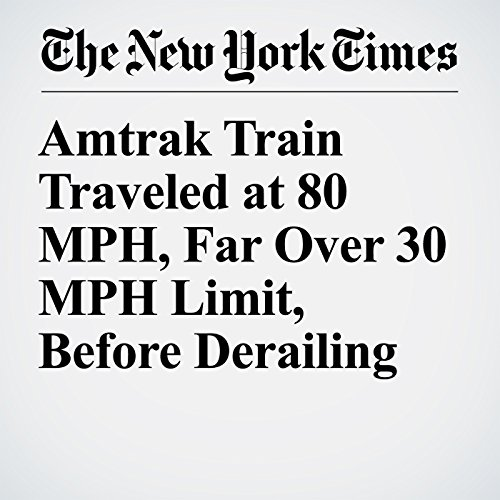 Amtrak Train Traveled at 80 MPH, Far Over 30 MPH Limit, Before Derailing copertina