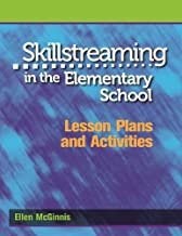 Skillstreaming in the Elementary School: Lesson Plans and Activities