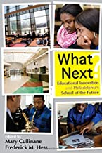 What Next?: Educational Innovation and Philadelphia's School of the Future
