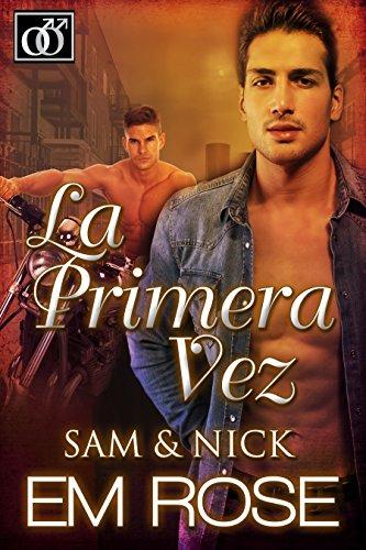 La Primera Vez Sam & Nick