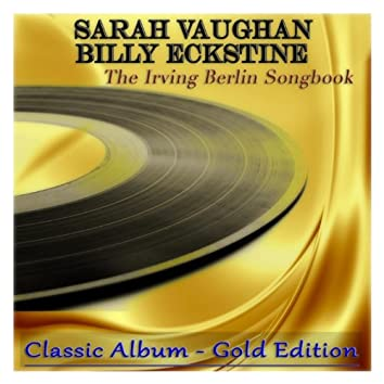 The Irving Berlin Songbook (Classic Album - Gold Edition)