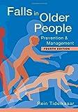 Tideiksaar, R: Falls in Older People: Prevention & Management (Essential Falls Management) - Rein Tideiksaar
