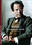Mahler - La symphonie-monde