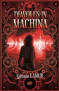 Diavolus in Machina par Sylvain Lamur