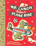 Mr. Lunch Takes a Plane Ride (Viking Kestrel picture books)