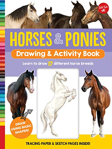 Horses & Ponies Drawing & Activity Book: Learn to draw 17 different breeds