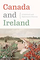 Canada and Ireland: A Political and Diplomatic History
