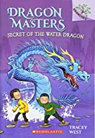 Secret of the Water Dragon: A Branches Book (Dragon Masters #3) (3)