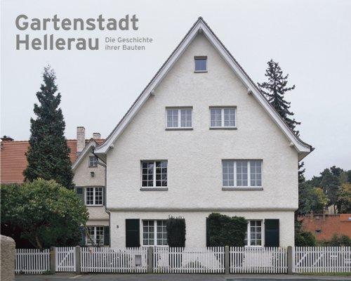 Gartenstadt Hellerau: Die Geschichte ihrer Bauten