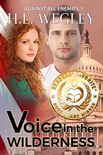 Book: Voice in the Wilderness (Against All Enemies Book 1) by H. L. Wegley