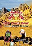 GPS Praxis Book Garmin GPSMAP64 Series: The practical way - For bikers, hikers & alpinists