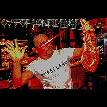Out of Confidence (Beef)