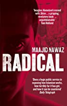Radical My Journey from Islamist Extremism to a Democratic Awakening [Paperback] [Jan 01, 1800] Maajid Nawaz,Maajid Nawaz