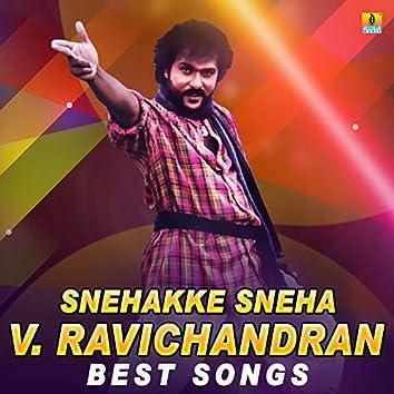 Snehakke Sneha V. Ravichandran Best Songs