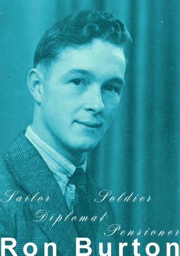 Sailor, Soldier, Diplomat, Pensioner: Ron Burton (English Edition)