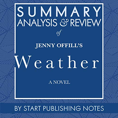 Summary, Analysis, and Review of Jenny Offill's Weather: A Novel Titelbild
